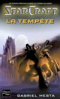 Starcraft : un roman original d'après le célèbre jeu vidéo. Volume 2, La tempête