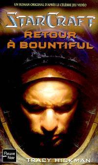 Starcraft : un roman original d'après le célèbre jeu vidéo. Volume 3, Retour à Bountiful
