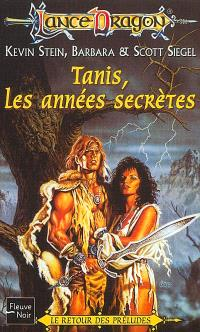 Tanis, les années secrètes