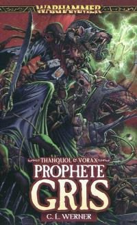 Thanquol & Vorax, Prophète gris : un roman de Thanquol & Vorax