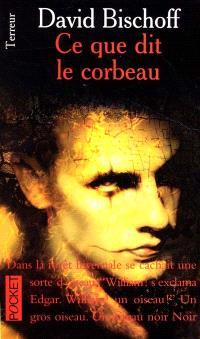 The crow. Volume 1, Ce que dit le corbeau