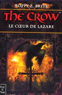 The crow. Volume 2, Le coeur de Lazare