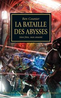 The Horus heresy. Volume 11, La bataille des Abysses : mon frère, mon ennemi