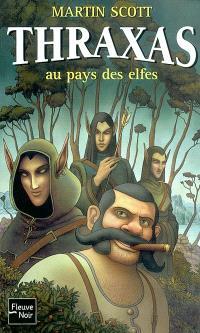 Thraxas. Volume 4, Thraxas au pays des elfes