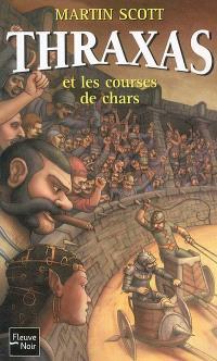 Thraxas. Volume 3, Thraxas et les courses de chars