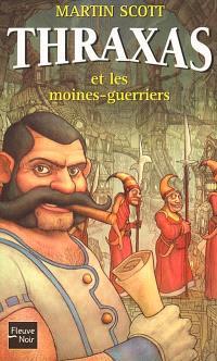 Thraxas. Volume 2, Thraxas et les moines-guerriers