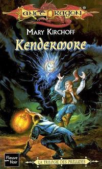 Trilogie des préludes. Volume 2, Kendermore