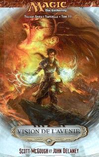 Trilogie spirale temporelle. Volume 3, Vision de l'avenir