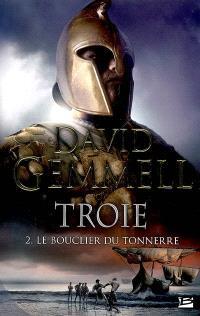 Troie. Volume 2, Le bouclier du tonnerre