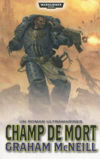 Un roman Ultramarines. Volume 4, Champ de mort