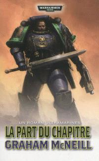 Un roman Ultramarines. Volume 6, La part du chapitre