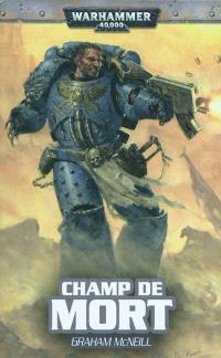 Un roman Ultramarines d'Uriel Ventris. Volume 4, Champ de mort