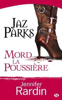 Une aventure de Jaz Parks. Volume 2, Jaz Parks mord la poussière