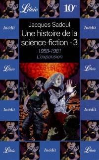 Une histoire de la science-fiction. Volume 3, 1958-1981, l'expansion