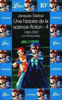 Une histoire de la science-fiction. Volume 4, 1982-2000, le renouveau