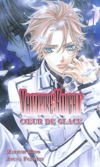 Vampire knight : coeur de glace