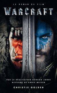 World of Warcraft : le roman du film