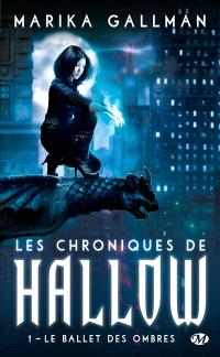 Les chroniques de Hallow. Volume 1, Le ballet des ombres