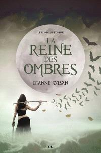 Le monde de l'Ombre. Volume 1, La reine des ombres