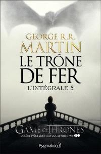 Le trône de fer : l'intégrale. Volume 5