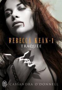 Rebecca Kean. Volume 1, Traquée