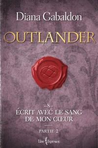 Outlander. Volume 8, partie 2, Écrit avec le sang de mon coeur