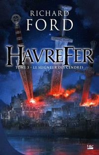 Havrefer. Volume 3, Le seigneur des cendres