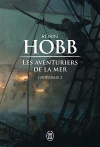 Les aventuriers de la mer : l'intégrale. Volume 3