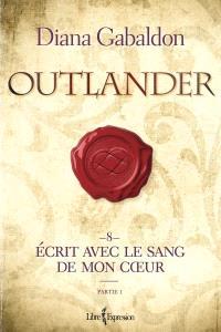 Outlander. Volume 8, partie 1, Écrit avec le sang de mon coeur