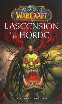 World of Warcraft, L'ascension de la horde