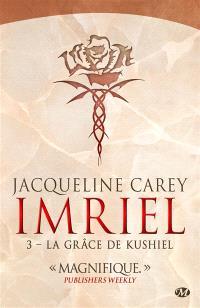 Imriel. Volume 3, La grâce de Kushiel