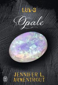 Lux. Volume 3, Opale