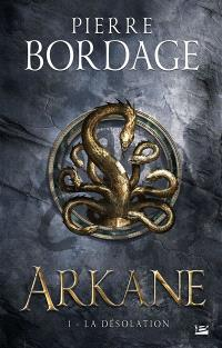 Arkane. Volume 1, La désolation