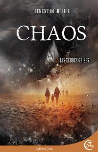 Chaos. Volume 2, Les terres grises