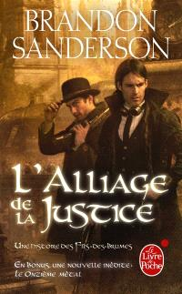 Fils-des-Brumes. Volume 4, L'alliage de la justice : une histoire des Fils-des-Brumes