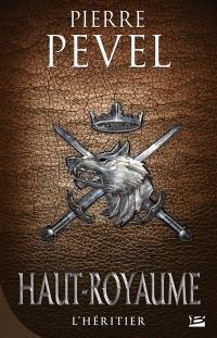 Haut-Royaume. Volume 2, L'héritier