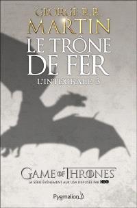 Le trône de fer : l'intégrale. Volume 3