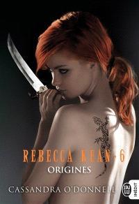 Rebecca Kean. Volume 6, Origines