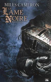 Renégat. Volume 2, La lame noire
