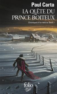 Chroniques d'au-delà du seuil. Volume 1, La quête du prince boiteux
