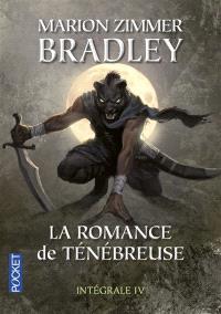 La romance de Ténébreuse : l'intégrale. Volume 4