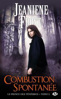 Le prince des ténèbres. Volume 3, Combustion spontanée