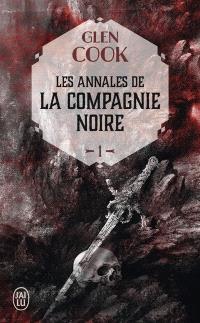 Les annales de la Compagnie noire. Volume 1, La compagnie noire