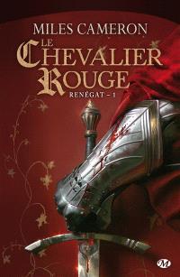 Renégat. Volume 1, Le chevalier rouge