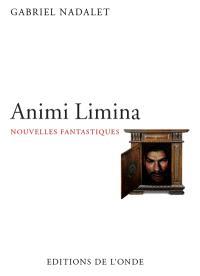 Animi limina : nouvelles fantastiques