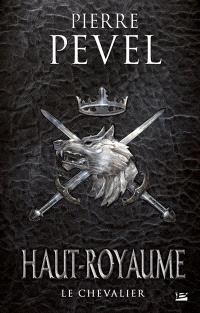 Haut-Royaume. Volume 1, Le chevalier