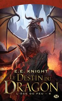 L'âge du feu. Volume 6, Le destin du dragon