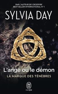 La marque des ténèbres. Volume 1, La marque des ténèbres : l'ange ou le démon