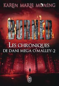 Les chroniques de Dani Mega O'Malley. Volume 2, Burned