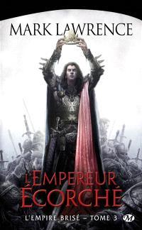 L'empire brisé. Volume 3, L'empereur écorché